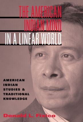 The American Indian Mind in a Linear World: American Indian Studies and Traditional Knowledge (Paperback) book cover