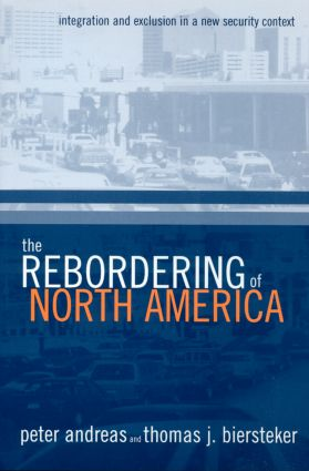 The Rebordering of North America: Integration and Exclusion in a New Security Context, 1st Edition (Paperback) book cover