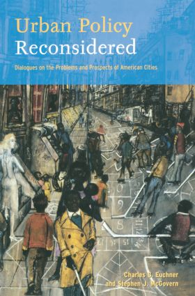 Urban Policy Reconsidered: Dialogues on the Problems and Prospects of American Cities, 1st Edition (Paperback) book cover