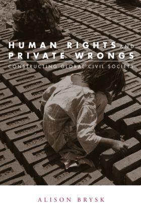 Human Rights and Private Wrongs: Constructing Global Civil Society (Paperback) book cover