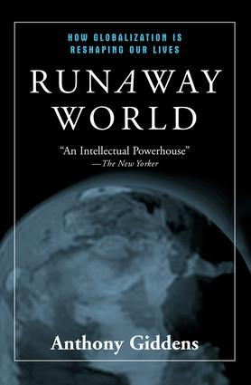Runaway World: How Globalization is Reshaping Our Lives, 1st Edition (Paperback) book cover