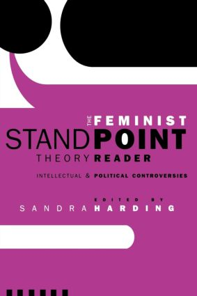 The Feminist Standpoint Theory Reader: Intellectual and Political Controversies (Paperback) book cover