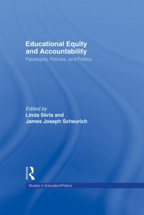 Educational Equity and Accountability: Paradigms, Policies, and Politics, 1st Edition (Hardback) book cover