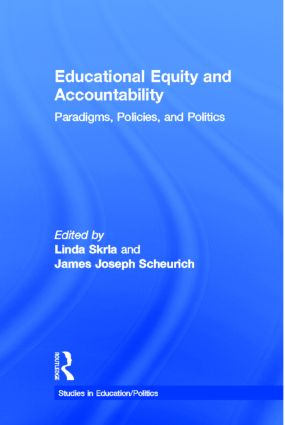 Educational Equity and Accountability: Paradigms, Policies, and Politics (Paperback) book cover