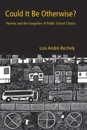 Could It Be Otherwise?: Parents and the Inequalities of Public School Choice book cover
