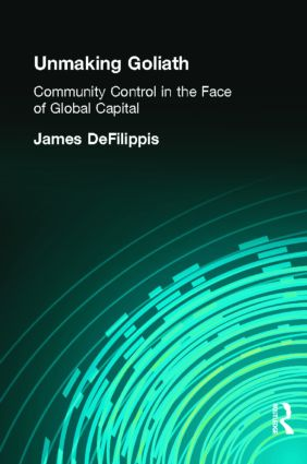 Unmaking Goliath: Community Control in the Face of Global Capital (Paperback) book cover