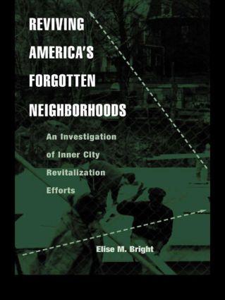 Reviving America's Forgotten Neighborhoods: An Investigation of Inner City Revitalization Efforts book cover