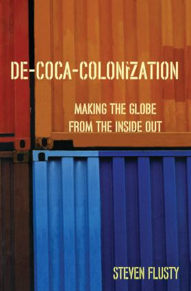 De-Coca-Colonization: Making the Globe from the Inside Out, 1st Edition (Paperback) book cover