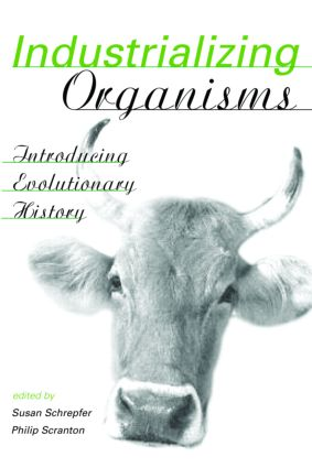 Industrializing Organisms: Introducing Evolutionary History (Paperback) book cover