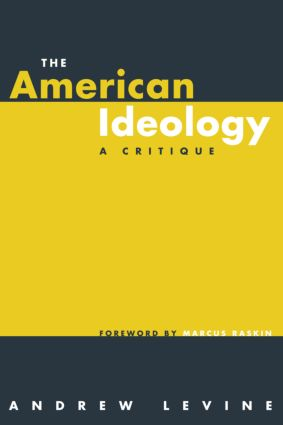 The American Ideology: A Critique, 1st Edition (Paperback) book cover