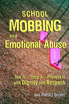 School Mobbing and Emotional Abuse: See it - Stop it - Prevent it with Dignity and Respect, 1st Edition (Paperback) book cover