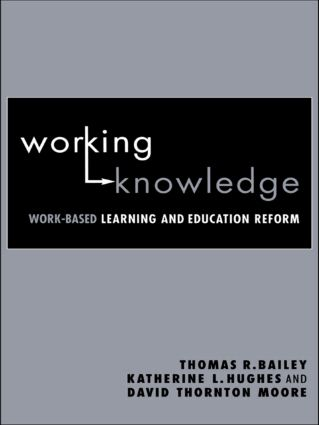Working Knowledge: Work-Based Learning and Education Reform, 1st Edition (Paperback) book cover