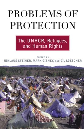 Problems of Protection: The UNHCR, Refugees, and Human Rights, 1st Edition (Paperback) book cover