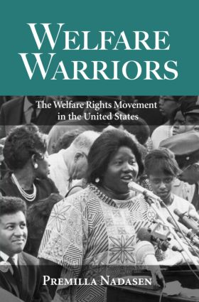 Welfare Warriors: The Welfare Rights Movement in the United States, 1st Edition (Paperback) book cover