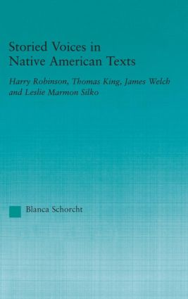 Storied Voices in Native American Texts: Harry Robinson, Thomas King, James Welch and Leslie Marmon Silko book cover