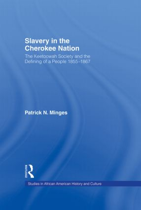 Slavery in the Cherokee Nation: The Keetoowah Society and the Defining of a People, 1855-1867 book cover