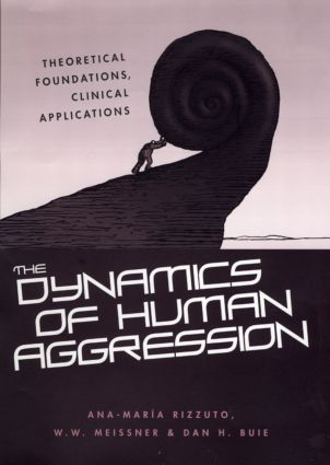 The Dynamics of Human Aggression: Theoretical Foundations, Clinical Applications (Hardback) book cover