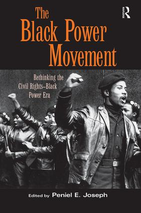 The Black Power Movement: Rethinking the Civil Rights-Black Power Era, 1st Edition (Paperback) book cover