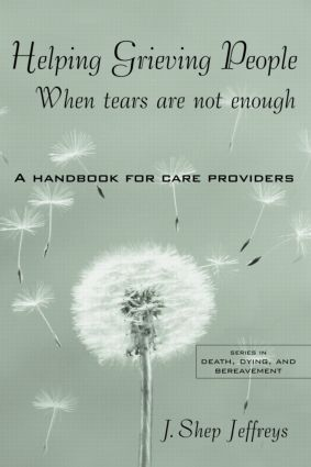 Helping Grieving People - When Tears Are Not Enough