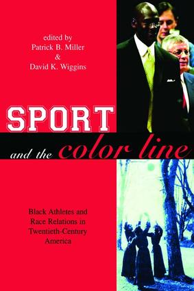 Sport and the Color Line: Black Athletes and Race Relations in Twentieth Century America, 1st Edition (Hardback) book cover