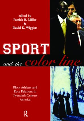 Sport and the Color Line: Black Athletes and Race Relations in Twentieth Century America, 1st Edition (Paperback) book cover