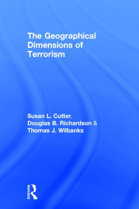 The Geographical Dimensions of Terrorism: 1st Edition (Hardback) book cover