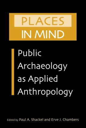 Places in Mind: Public Archaeology as Applied Anthropology (Paperback) book cover
