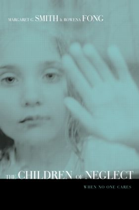 Children of Neglect: When No One Cares, 1st Edition (Paperback) book cover