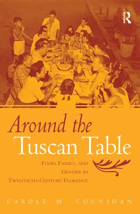 Around the Tuscan Table: Food, Family, and Gender in Twentieth Century Florence (Paperback) book cover