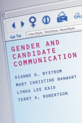 Gender and Candidate Communication: VideoStyle, WebStyle, NewStyle book cover