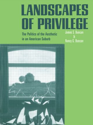 Landscapes of Privilege: The Politics of the Aesthetic in an American Suburb book cover