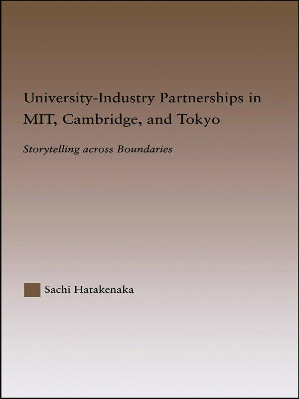 University-Industry Partnerships in MIT, Cambridge, and Tokyo: Storytelling Across Boundaries (Hardback) book cover