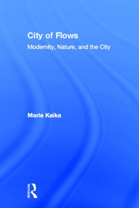 City of Flows: Modernity, Nature, and the City book cover