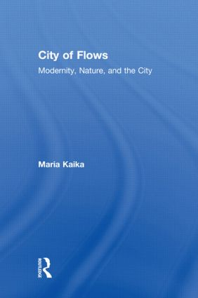 City of Flows: Modernity, Nature, and the City, 1st Edition (Paperback) book cover