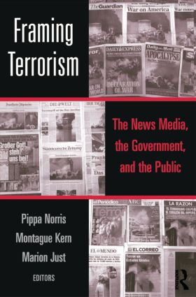 Framing Terrorism: The News Media, the Government and the Public (Paperback) book cover