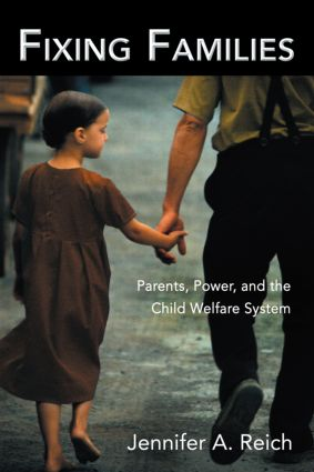 Fixing Families: Parents, Power, and the Child Welfare System (Paperback) book cover