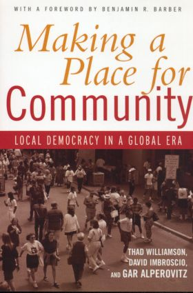 Making a Place for Community: Local Democracy in a Global Era, 1st Edition (Paperback) book cover