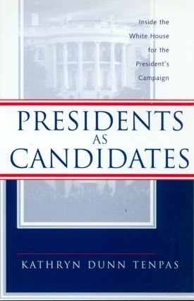 Presidents as Candidates: Inside the White House for the Presidential Campaign (Paperback) book cover