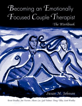 Becoming an Emotionally Focused Couple Therapist: The Workbook (Paperback) book cover