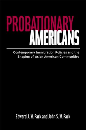 Probationary Americans: Contemporary Immigration Policies and the Shaping of Asian American Communities (Paperback) book cover