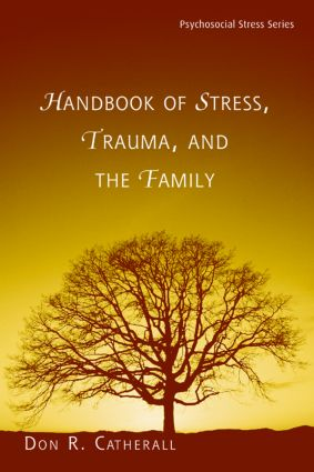 Handbook of Stress, Trauma, and the Family (Hardback) book cover