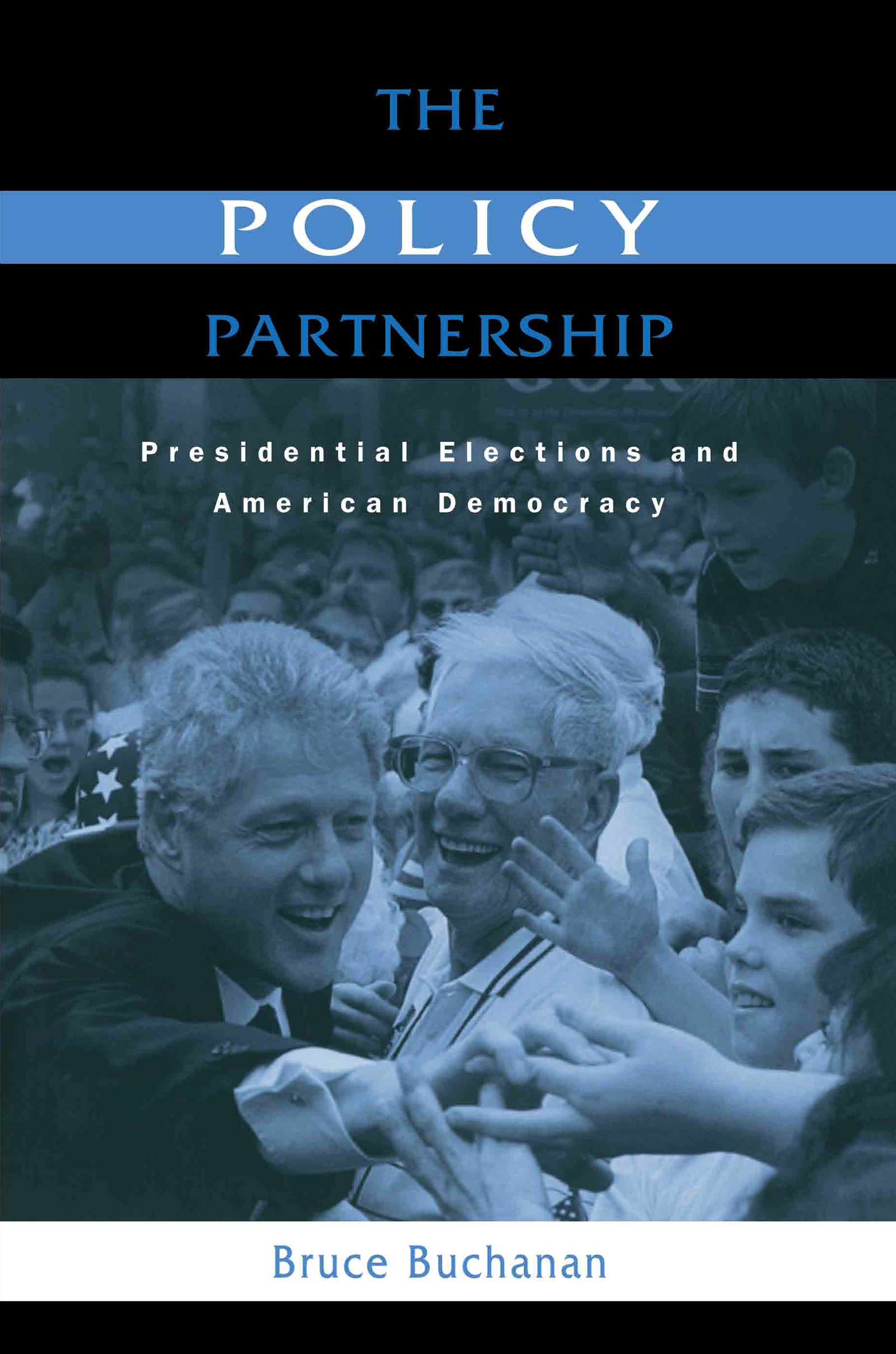 The Policy Partnership: Presidential Elections and American Democracy, 1st Edition (Paperback) book cover