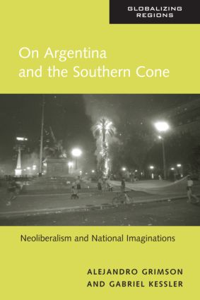 On Argentina and the Southern Cone: Neoliberalism and National Imaginations book cover