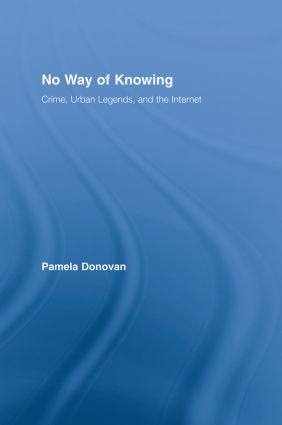 No Way of Knowing: Crime, Urban Legends and the Internet book cover