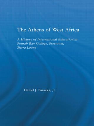 The Athens of West Africa: A History of International Education at Fourah Bay College, Freetown, Sierra Leone (Hardback) book cover