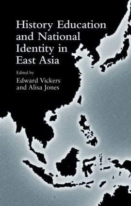 History Education and National Identity in East Asia (Hardback) book cover