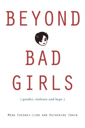 Beyond Bad Girls: Gender, Violence and Hype (Paperback) book cover