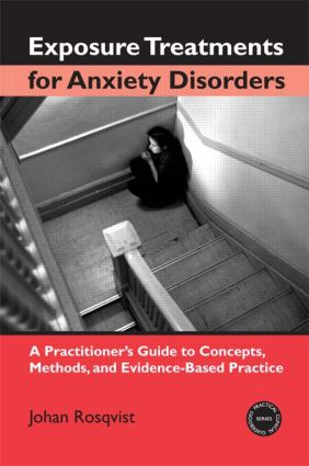 Exposure Treatments for Anxiety Disorders: A Practitioner's Guide to Concepts, Methods, and Evidence-Based Practice (Paperback) book cover