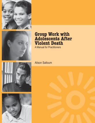 Group Work with Adolescents After Violent Death: A Manual for Practitioners (Paperback) book cover