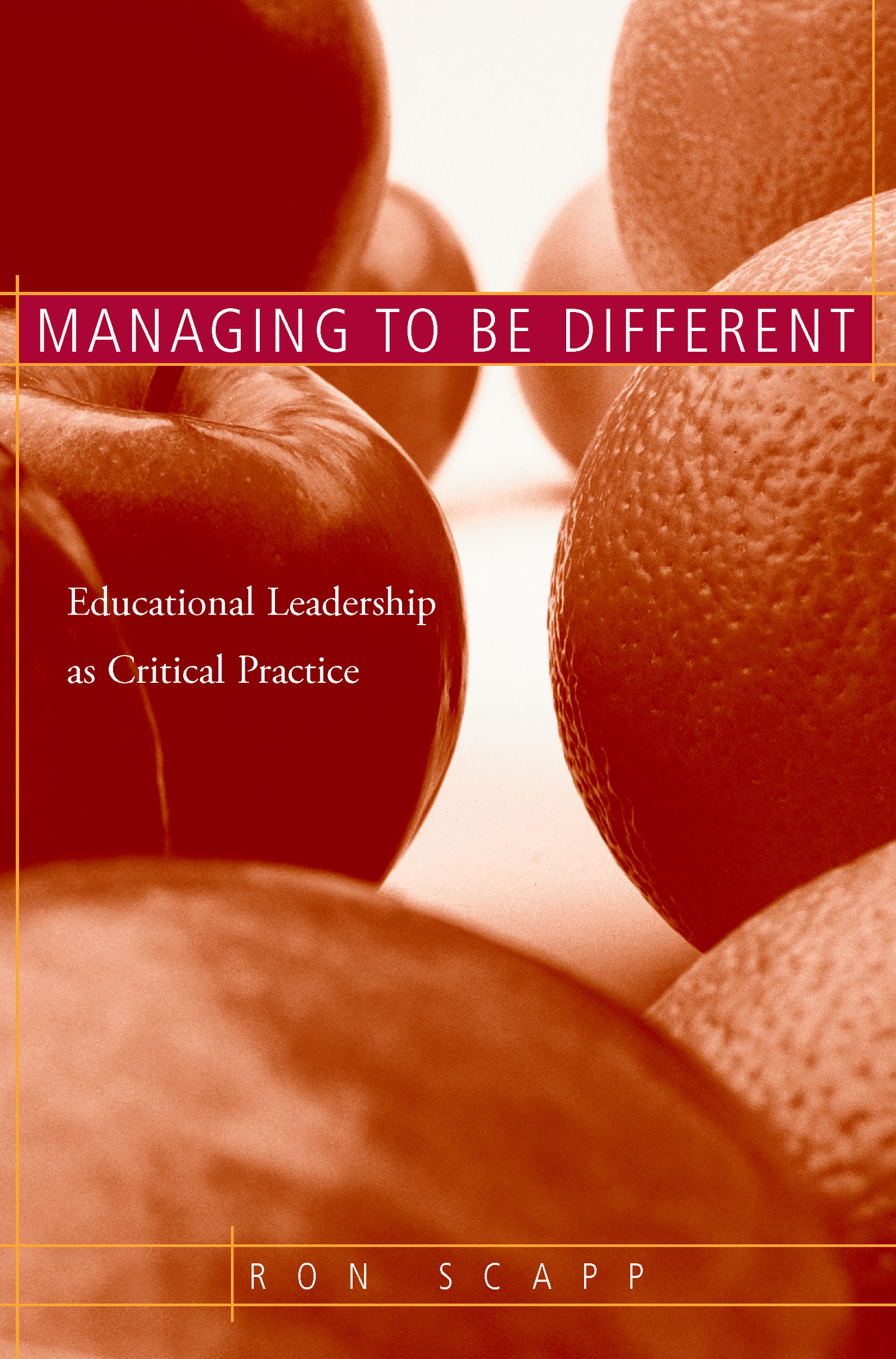 Managing to Be Different: Educational Leadership as Critical Practice, 1st Edition (Paperback) book cover
